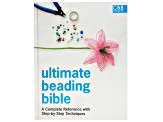 Ultimate Beading Bible  A Complete Reference With Step-By-Step Techniques