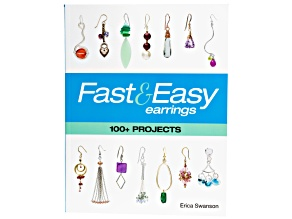Fast And Easy Earrings Jewelry Making Book By Erica Swanson