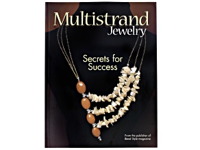 Multistrand Jewelry: Secrets For Success From The Publisher Of Bead Style Magazine 87pgs