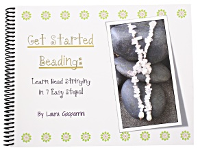 Get Started Beading: Learn Bead Stringing in 7 Easy Steps By Laura Gasparrini 137 Pages