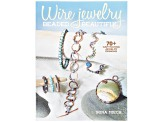 Wire Jewelry: Beaded And Beautiful By Irina Miech 111 Pages