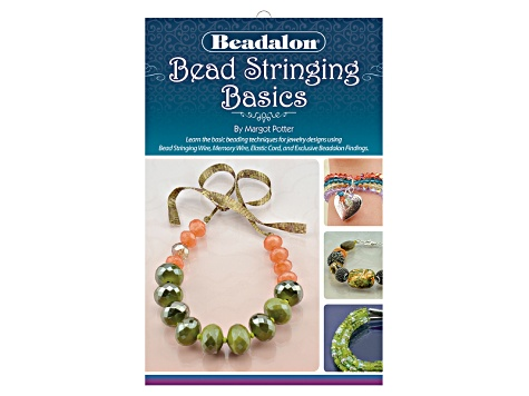 Bead Stringing Basics Booklet By Margot Potter
