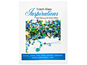 Czech Glass inspirations By Gail Deluca & Anne Dilker 28 Pages