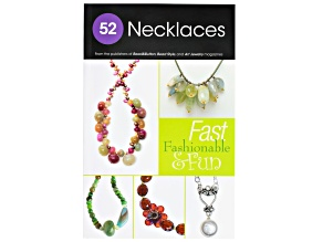 52 Necklaces: Fast, Fashionable & Fun