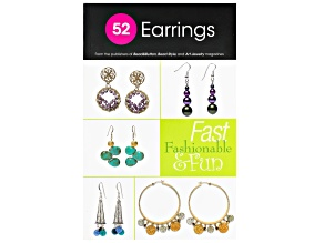 52 Earrings: Fast, Fashionable & Fun