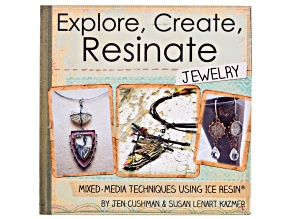 Explore, Create, Resinate Jewelry Mixed Media Techniques Using Ice Resin ™ Book