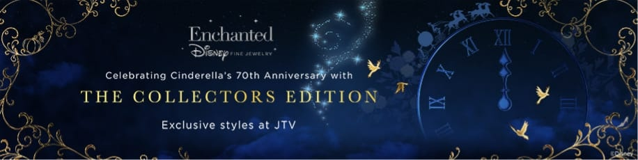 Celebrating Cinderella's 70th Anniversary with The Collector's Edition. Exclusive styles at JTV.
