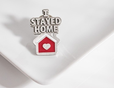 I Stayed Home Pin