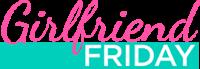Girlfriend Friday